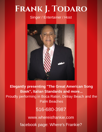 Crooner Frank Todaro - Proud Supporter of Florida's Italian Magazine - Mondo Italiano